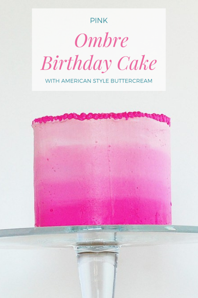 Pink ombre cake with American buttercream