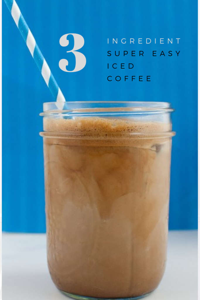 3 Ingredient Super Easy Iced Coffee