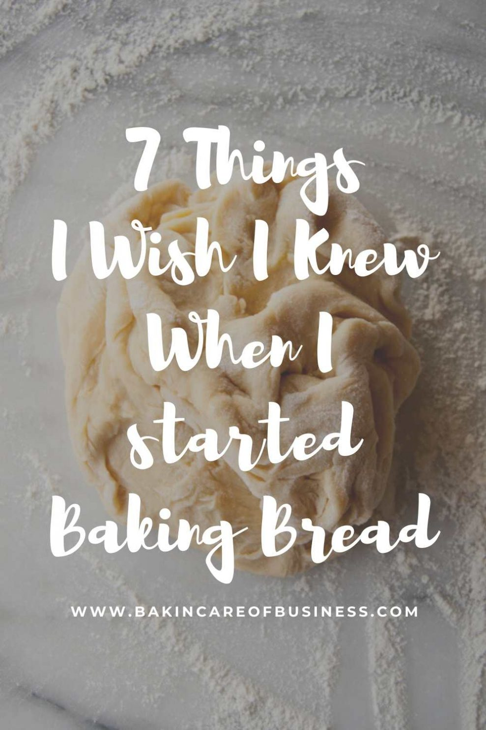 7 Things I wish I'd Known When I started Baking Bread