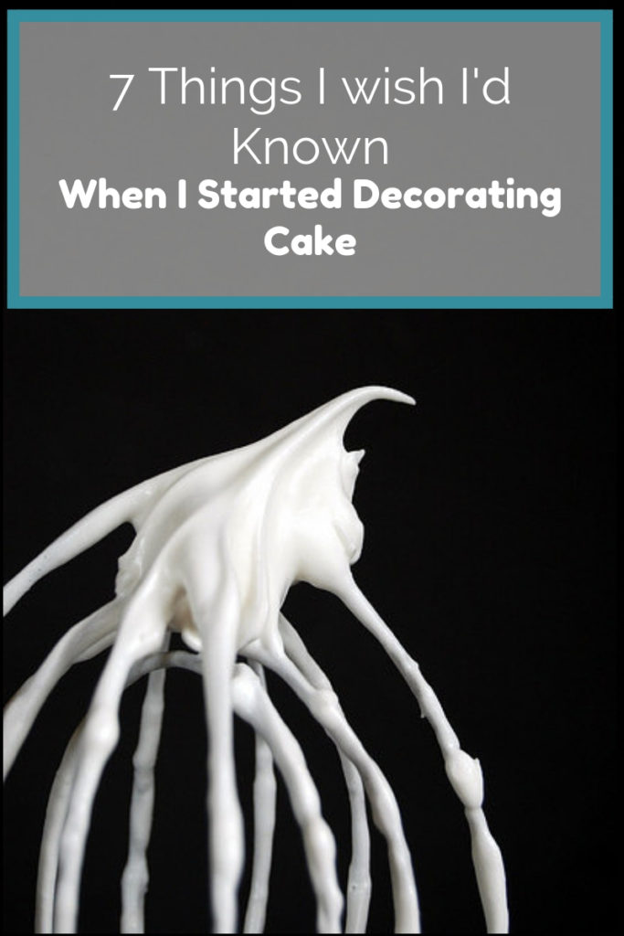 7 things I wish I'd known when I started decorating cake