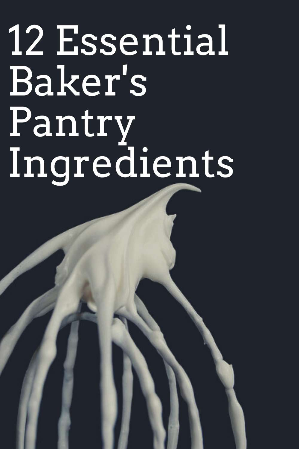 12-Essential-Bakers-Pantry-Ingredien